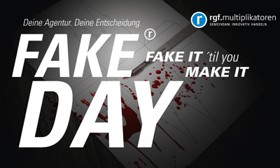 "FAKE DAYS ""FAKE IT ´til you MAKE IT"""