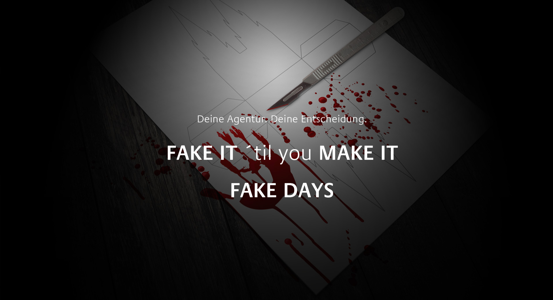 FAKE DAYS – FAKE IT ´til you MAKE IT
